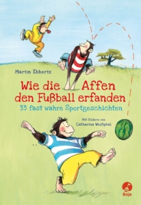 Cover Wie die Affen den Fußball erfanden